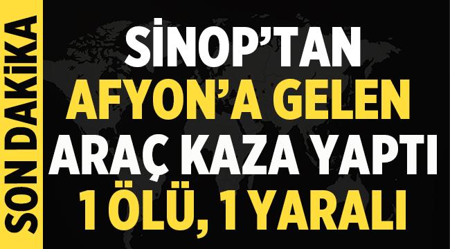 Sinop'tan Afyona gelen araç kaza yaptı!