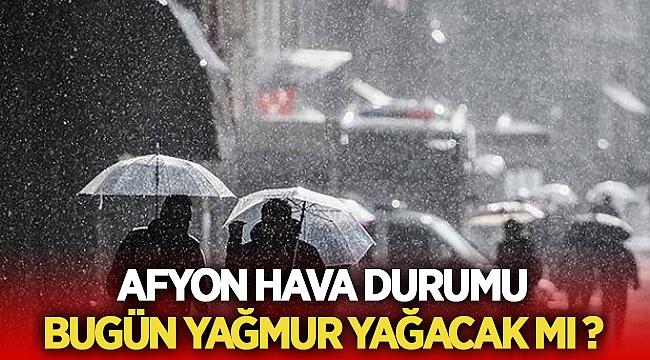 Afyon'a yağmur yağacak mı?