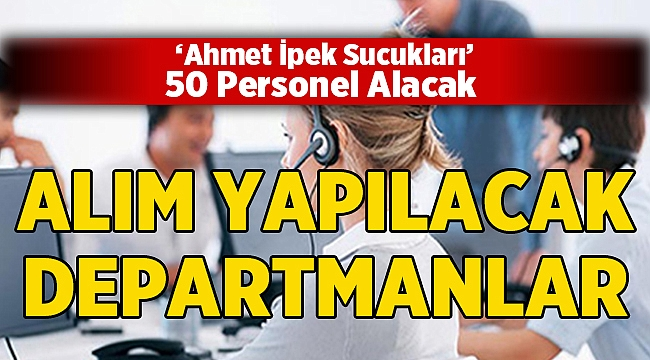 Ahmet İpek Sucukları İş İlanı