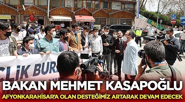 Bakan Kasapoğlu: Afyon'a desteğimiz devam edecek