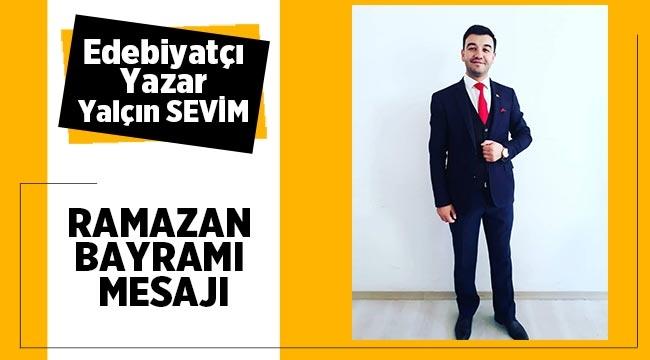 Edebiyatçı-Yazar Yalçın Sevim'in Ramazan Bayram Mesajı