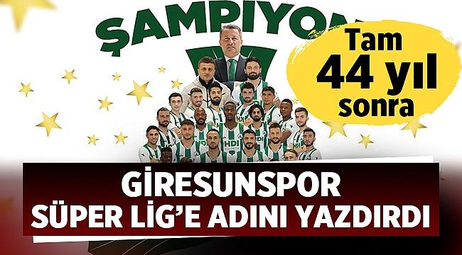 Giresunspor 44 yıl aradan sonra Süper Lig'de