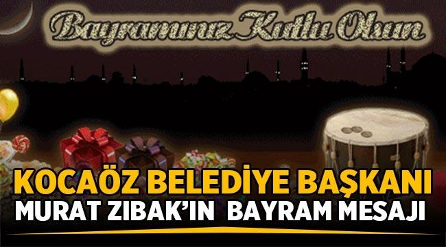 Kocaöz Belediye Başkanı Murat Zıbak'ın Bayram Mesajı