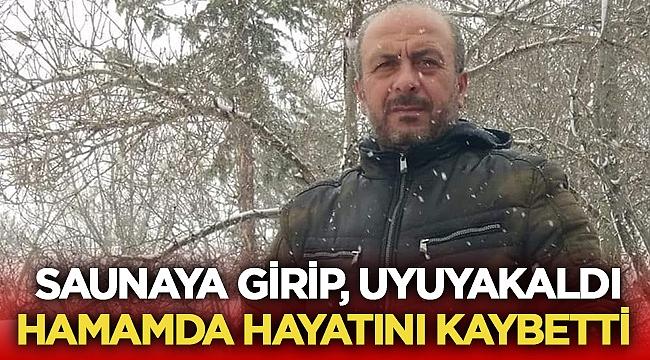 Ömer Sazak saunada uyuyakaldı ve hayatını kaybetti