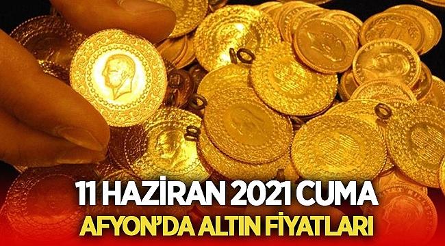 11 Haziran 2021 Cuma Afyon'da altın fiyatları