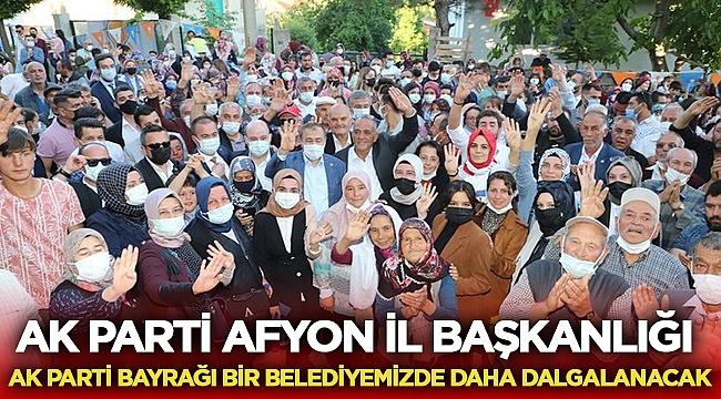 Afyon AK Parti: Ak Parti Bayrağı bir belediyemizde daha dalgalanacak