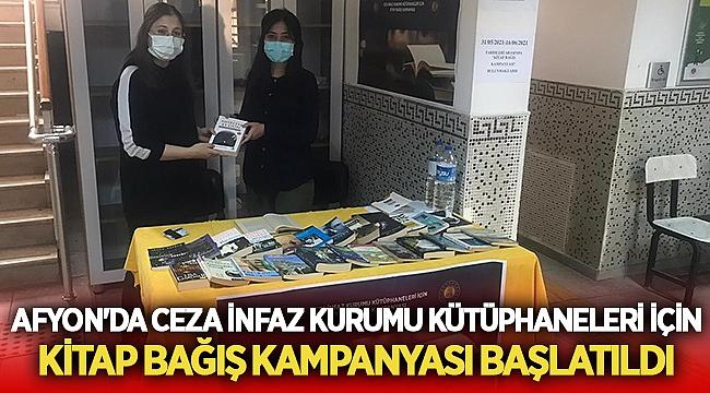 Afyon'da Ceza İnfaz Kurumu Kütüphaneleri için kitap bağış kampanyası başlatıldı