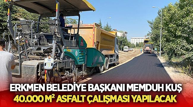 Erkmen'e 40.000 m² asfalt çalışması yapılacak