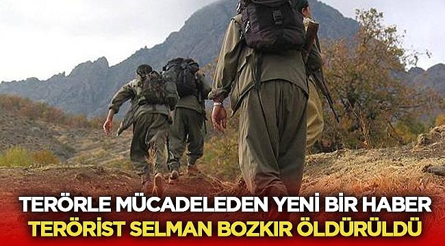 Son dakika: Terörist Selman Bozkır öldürüldü