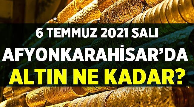 Afyon'da altın fiyatları: 6 Temmuz 2021 Salı