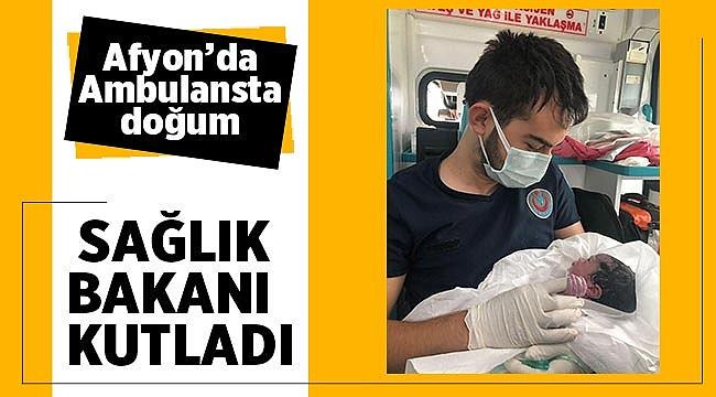 Afyon'da ambulansta doğuma Fahrettin Koca'dan kutlama