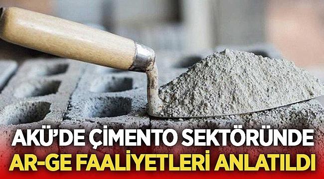 AKÜ'de Çimento Sektörü ele alındı