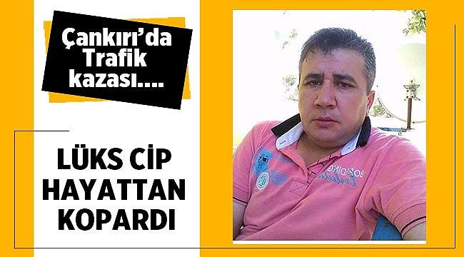 Çankırı'da Trafik Kazası! Lüks cip hayattan kopardı