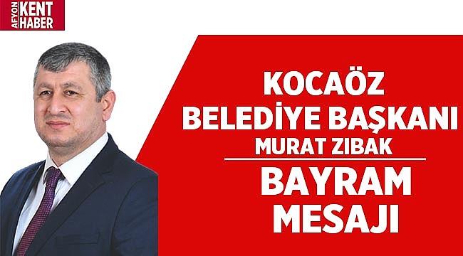 Kocaöz Belediye Başkanı Murat Zıbak'ın Kurban Bayramı mesajı!