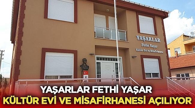 Selçik Köyü Yaşarlar Fethi Yaşar kültür evi açılıyor