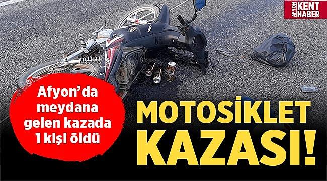 Afyon'da motosiklet kazası: 1 ölü
