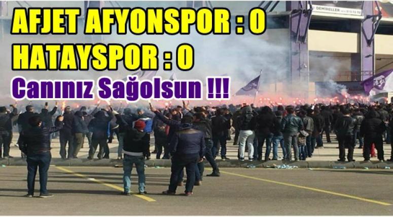 AFJET AFYONSPOR : 0 HATAYSPOR : 0