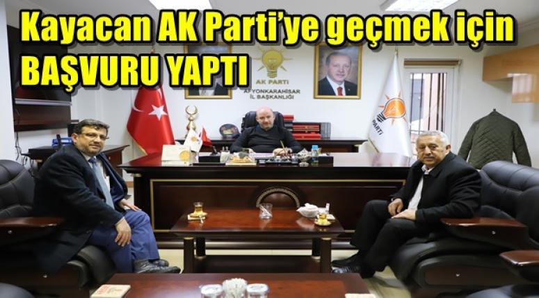 Fatih Kayacan AK Parti'ye geçmek için başvuru yaptı