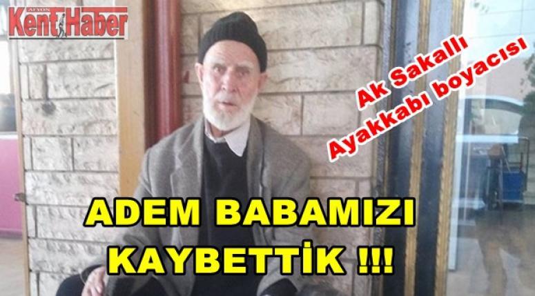AFYON, ADEM BABASINI KAYBETTİ !!!
