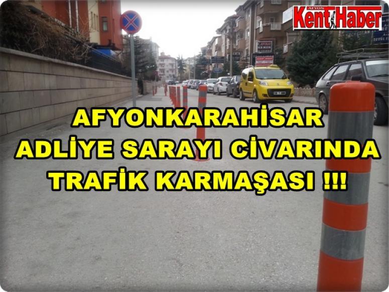 AFYON ADLİYE SARAYI CİVARINDA TRAFİK SIKINTISI !!!