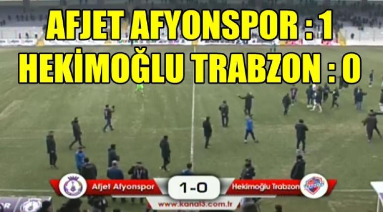 Afjet Afyonspor 1 Hekimoğlu Trabzon 0 !! Tebrikler Takım