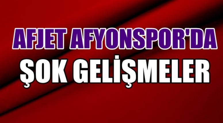 Afjet Afyonspor'da şok gelişmeleri !!