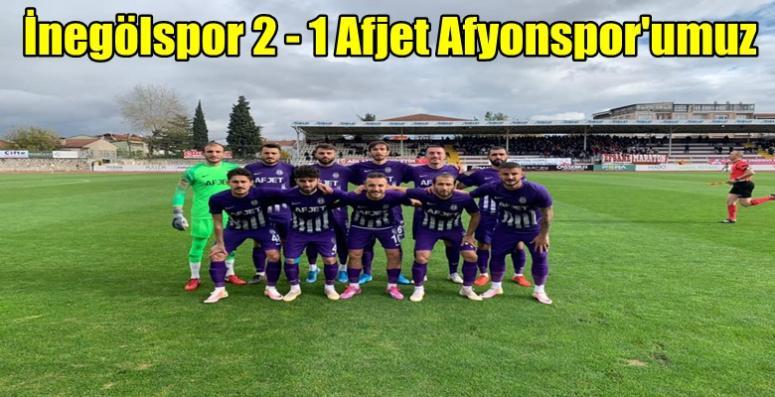İnegölspor 2 - 1 Afjet Afyonspor'umuz