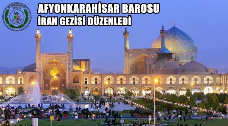 Afyonkarahisar Barosu, İran Gezisi düzenledi !!