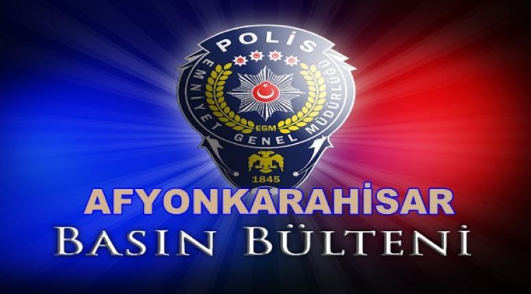 Afyon Emniyet Müdürlüğü Basın Bülteni yayınladı