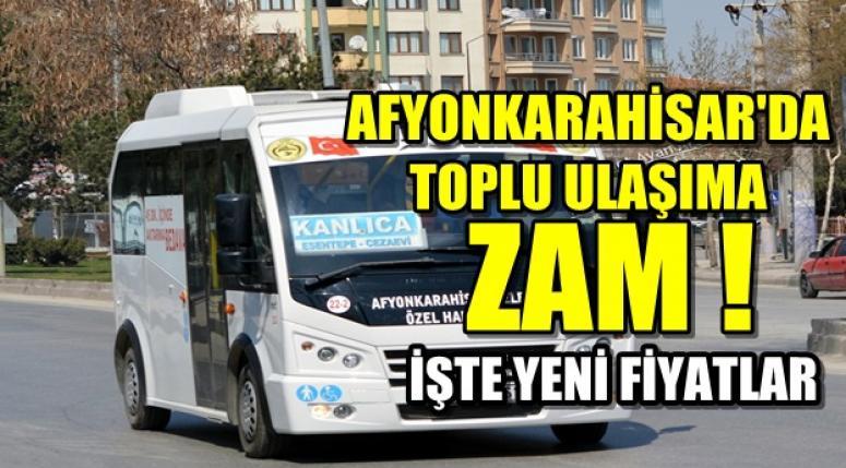 AFYONKARAHİSAR'DA TOPLU ULAŞIMA ZAM YAPILDI !!!