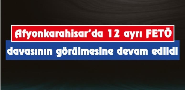 Afyon'da FETÖ davalarına devam ediliyor !!!