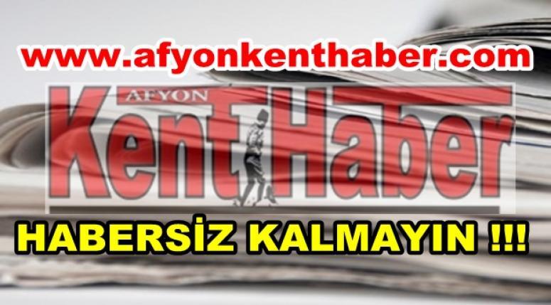 Afyon Son Dakika Haberleri Afyon Kent Haber'de !!!