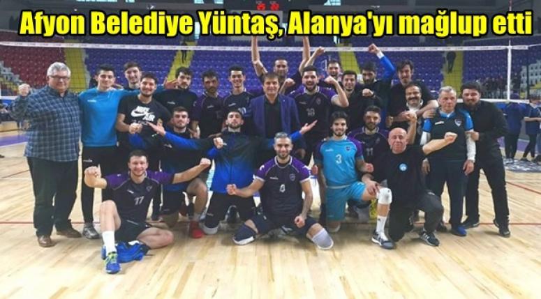 Afyon Belediye Yüntaş, Alanya'yı mağlup etti