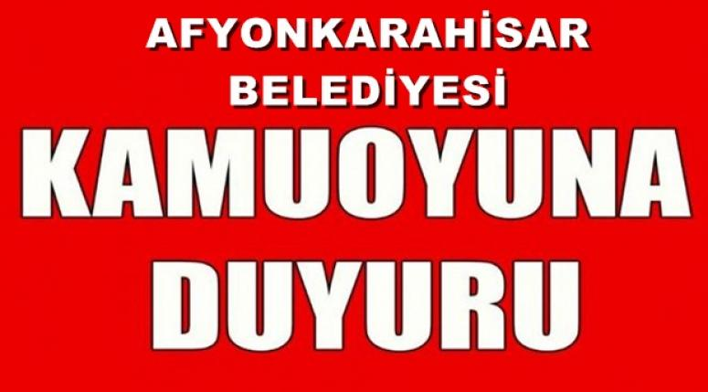 """Afyonkarahisar Belediyesi """"Kamuoyuna Duyuru"""""""