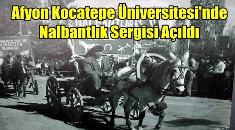 Afyon Kocatepe Üniversitesi'nde Nalbantlık Sergisi Açıldı