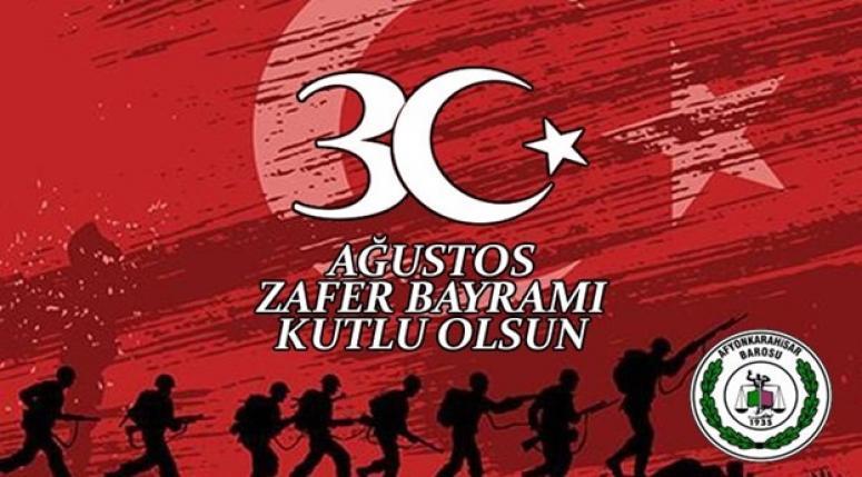 Afyon Barosundan Zafer Bayramı kutlama mesajı !!