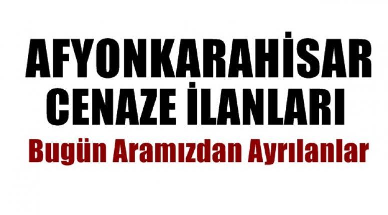 Afyon Cenaze İlanları - Bugün Aramızdan ayrılanlar !!
