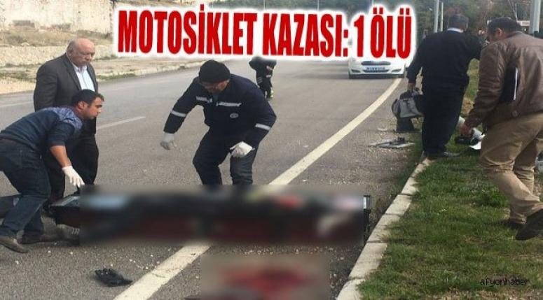 MOTOSİKLET KAZASI: 1 ÖLÜ