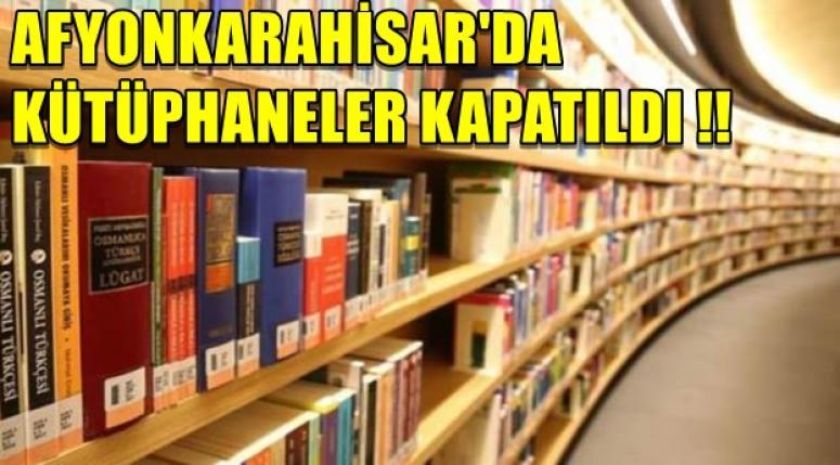 Afyon'da Kütüphaneler Kapatıldı !!