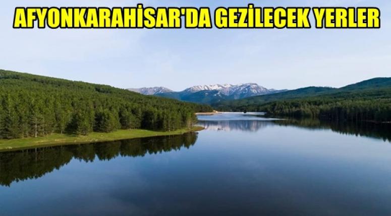 AFYONKARAHİSAR'DA GEZİLECEK YERLER !!