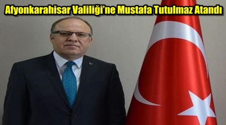 Afyonkarahisar'ın yeni valisi Mustafa Tutulmaz