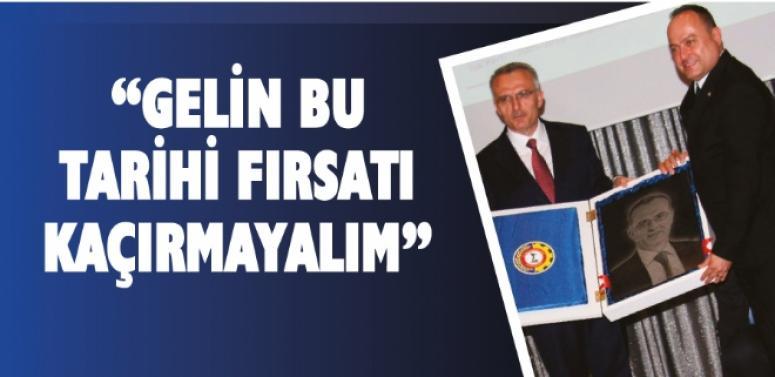 """Maliye Bakanı Naci Ağbal,""""Gelin bu tarihi fırsatı kaçırmayalım"""""""