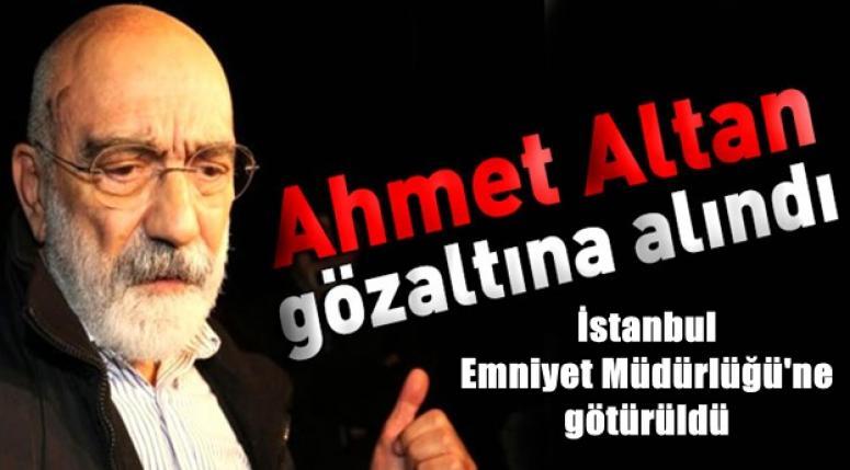 Ahmet Altan gözaltına alındı, ve Emniyet Müdürlüğü'ne götürüldü