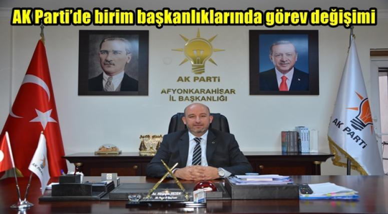Afyon AK Parti'de birim başkanlıklarında görev değişimi
