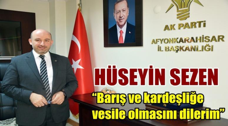 """HÜSEYİN SEZEN """"Barış ve kardeşliğe vesile olmasını dilerim"""""""