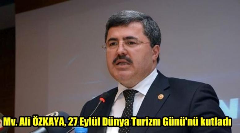 Ali ÖZKAYA, 27 Eylül Dünya Turizm Günü'nü kutladı