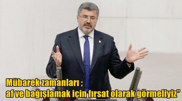 Ali Özkaya; Mübarek zamanları fırsat olarak görmeliyiz