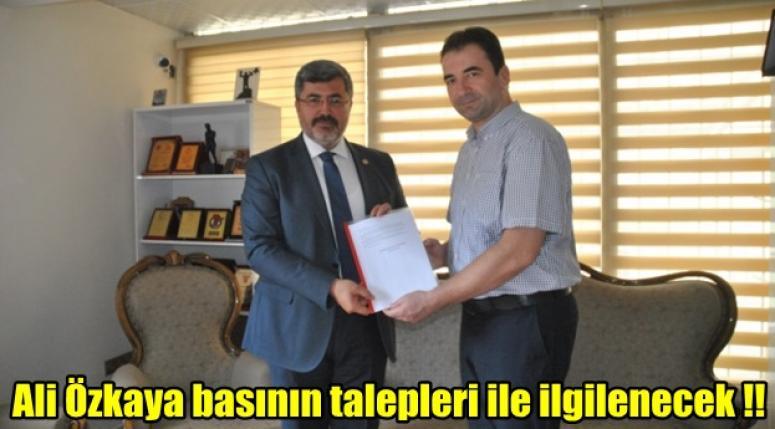 Ali Özkaya basının talepleri ile ilgilenecek !!