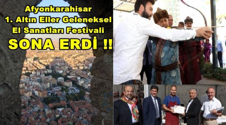 Afyon Altın Eller Geleneksel El Sanatları Festivali Sona erdi !!