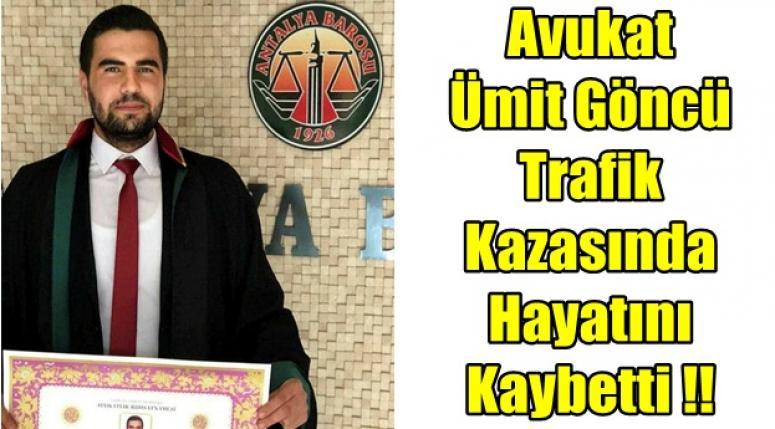 Avukat Ümit Göncü, Trafik Kazasında Hayatını Kaybetti !!